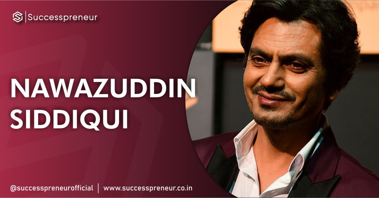 NAWAZUDDIN SIDDIQUI Successpreneur | Successpreneur.co.in