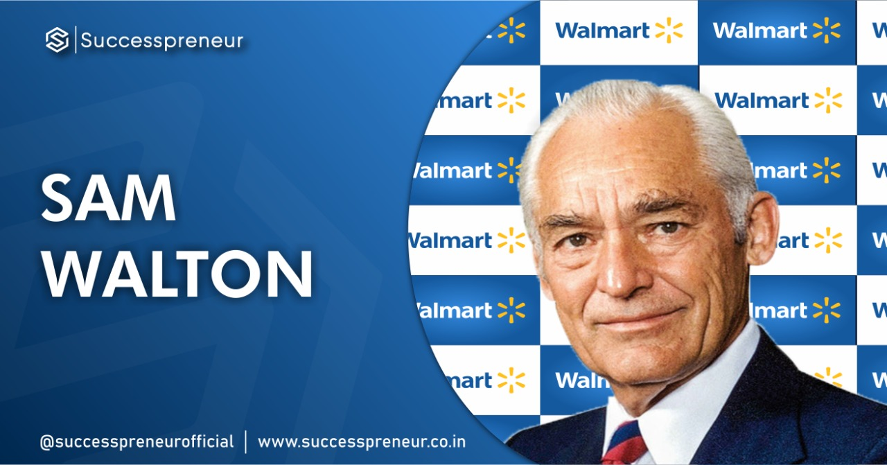 SAM WALTON| Successpreneur | Successpreneur.co.in