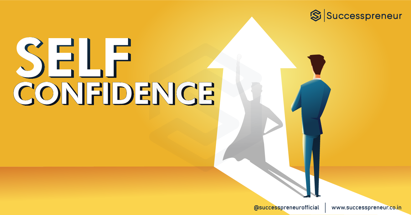 SELF CONFIDENCE Successpreneur | Successpreneur.co.in