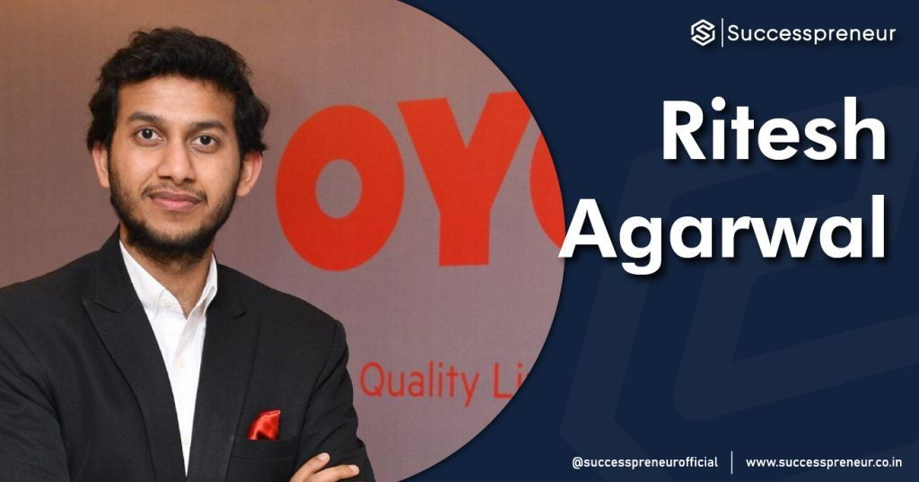 RITESH AGARWAL | Successpreneur | Successpreneur.co.in