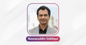 NAWAZUDDIN SIDDIQUI | The Success Today | Success Today | www.thesuccesstoday.com