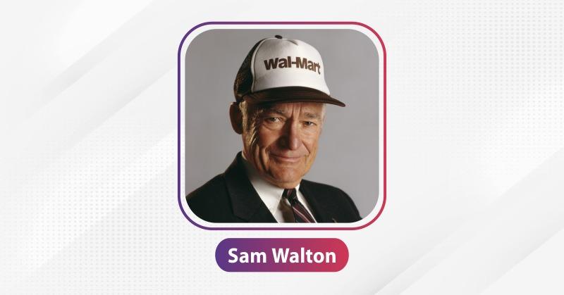 SAM WALTON| | The Success Today | Success Today | www.thesuccesstoday.com