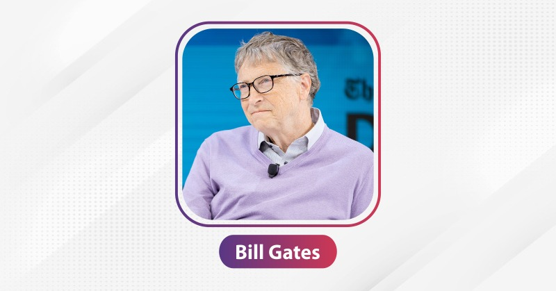 BILL GATES | The Success Today | Success Today | www.thesuccesstoday.com