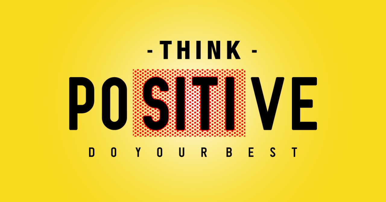 THINK POSITIVE | POSITIVE THINKING | The Success Today | thesuccesstoday.com