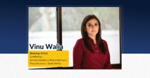Vinu Walia Makeup Artist - Certified by Samaira Sandhu Meera Sakhrani Pooja Khurana Swati Verma   The Success Today   Success Today   www.thesuccesstoday.com
